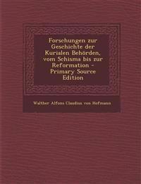 Forschungen Zur Geschichte Der Kurialen Behorden, Vom Schisma Bis Zur Reformation - Primary Source Edition