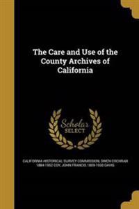 CARE & USE OF THE COUNTY ARCHI