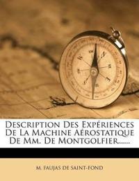 Description Des Expériences De La Machine Aérostatique De Mm. De Montgolfier......