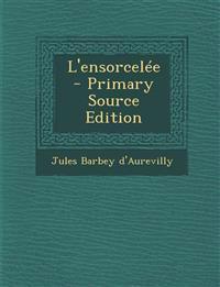 L'ensorcelée - Primary Source Edition