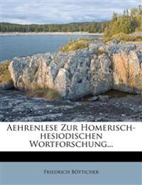 Aehrenlese Zur Homerisch-hesiodischen Wortforschung...