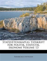 Statsvetenskaplig tidskrift för politik, statistik, ekonomi Volume 13
