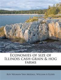 Economies of size of Illinois cash-grain & hog farms