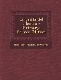 La Gruta del Silencio - Primary Source Edition