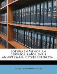 Soteria In Memoriam Servatoris Morientis Anniversaria Pietate Celebrata...