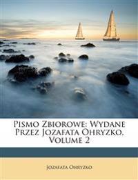 Pismo Zbiorowe: Wydane Przez Jozafata Ohryzko, Volume 2
