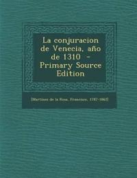 La Conjuracion de Venecia, Ano de 1310 - Primary Source Edition