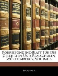Korrespondenz-Blatt Für Die Gelehrten-Und Realschulen Württembergs, Volume 6
