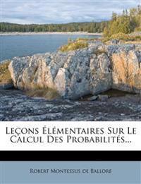 Leçons Élémentaires Sur Le Calcul Des Probabilités...
