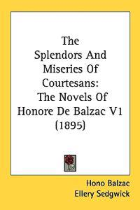 The Splendors And Miseries Of Courtesans