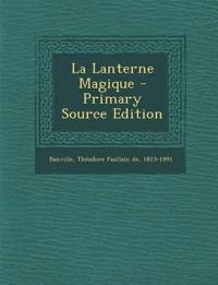 La Lanterne Magique - Primary Source Edition