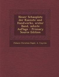 Neuer Schauplatz der Kuenste und Handwerke, erster Band, zehnte Auflage - Primary Source Edition