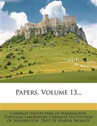 Papers, Volume 13...