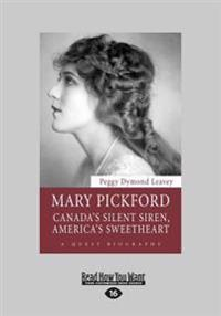 Mary Pickford: Canada's Silent Siren, America's Sweetheart (Large Print 16pt)