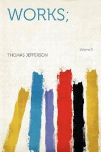 Works; Volume 3