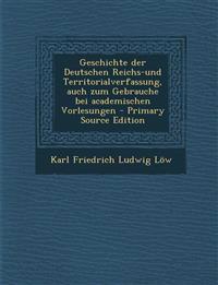 Geschichte der Deutschen Reichs-und Territorialverfassung, auch zum Gebrauche bei academischen Vorlesungen