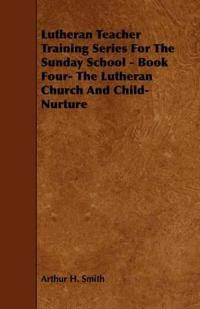 Lutheran Teacher Training Series for the Sunday School