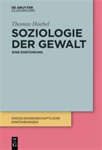 Soziologie Der Gewalt: Eine Einführung