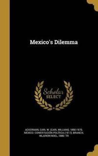 MEXICOS DILEMMA