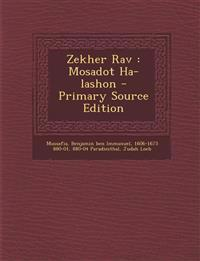 Zekher Rav : Mosadot Ha-lashon - Primary Source Edition