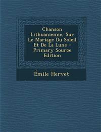 Chanson Lithuanienne, Sur Le Mariage Du Soleil Et de La Lune