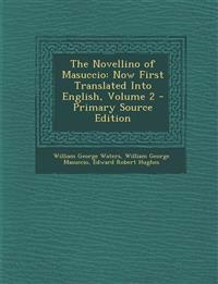 The Novellino of Masuccio: Now First Translated Into English, Volume 2 - Primary Source Edition
