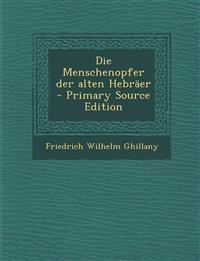 Die Menschenopfer Der Alten Hebraer - Primary Source Edition