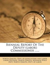 Biennial Report Of The Deputy (labor) Commissioner ......