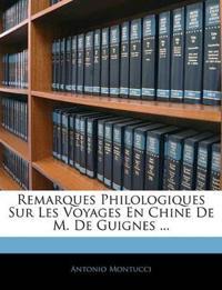 Remarques Philologiques Sur Les Voyages En Chine De M. De Guignes ...
