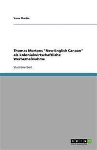 Thomas Mortons New English Canaan ALS Kolonialwirtschaftliche Werbemassnahme