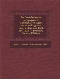 De Oost-Indische Compagnie in Cambodja en Laos; verzameling van bescheiden van 1636 tot 1670