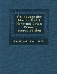 Grundzuge Der Musikasthetik Hermann Lotzes - Primary Source Edition
