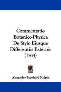 Commentatio Botanico-physica De Stylo Eiusque Differentiis Externis
