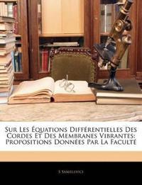 Sur Les Équations Différentielles Des Cordes Et Des Membranes Vibrantes: Propositions Données Par La Facult