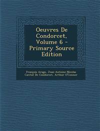 Oeuvres De Condorcet, Volume 6