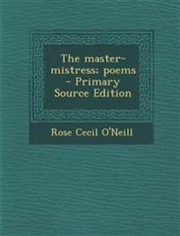 The master-mistress; poems