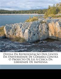 Defesa da representação dos lentes da Universidade de Coimbra contra o projecto de lei á cerca da liberdade de imprensa