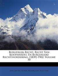 Burgerlijk Recht, Recht Van Koophandel En Burgerlijke Rechtsvordering. [1839]-1902, Volume 50