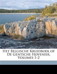 Het Belgische Kruidboek of De Gentsche Hovenier, Volumes 1-2