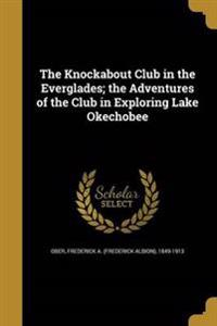KNOCKABOUT CLUB IN THE EVERGLA