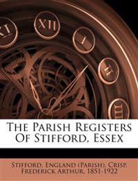 The Parish Registers Of Stifford, Essex