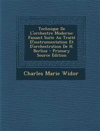 Technique De L'orchestre Moderne: Faisant Suite Au Traité D'instrumentation Et D'orchestration De H. Berlioz