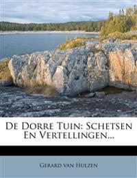De Dorre Tuin: Schetsen En Vertellingen...