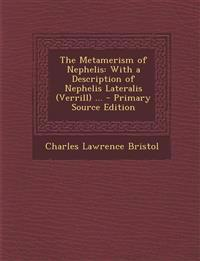 The Metamerism of Nephelis: With a Description of Nephelis Lateralis (Verrill) ...