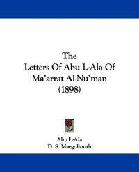 The Letters of Abu L-ala of Ma'arrat Al-nu'man