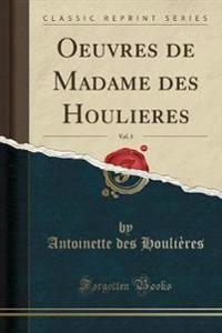 Oeuvres de Madame des Houlieres, Vol. 1 (Classic Reprint)