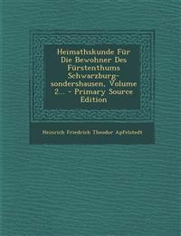 Heimathskunde Fur Die Bewohner Des Furstenthums Schwarzburg-Sondershausen, Volume 2... - Primary Source Edition