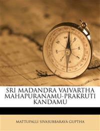 SRI MADANDRA VAIVARTHA MAHAPURANAMU-PRAKRUTI KANDAMU