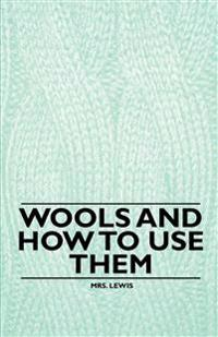 Wools and how to Use Them