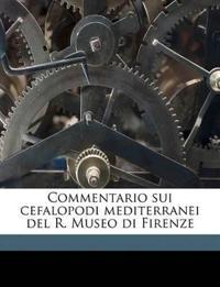 Commentario sui cefalopodi mediterranei del R. Museo di Firenze